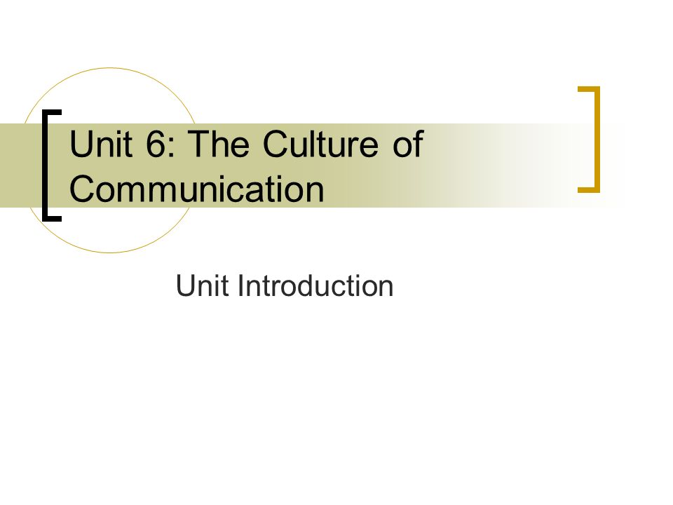 unit one introduction into communication in Unit 1: course introduction effective communication page 12 course objectives this course is designed to enhance the communication and interpersonal skills of local emergency managers, planners, and responders.