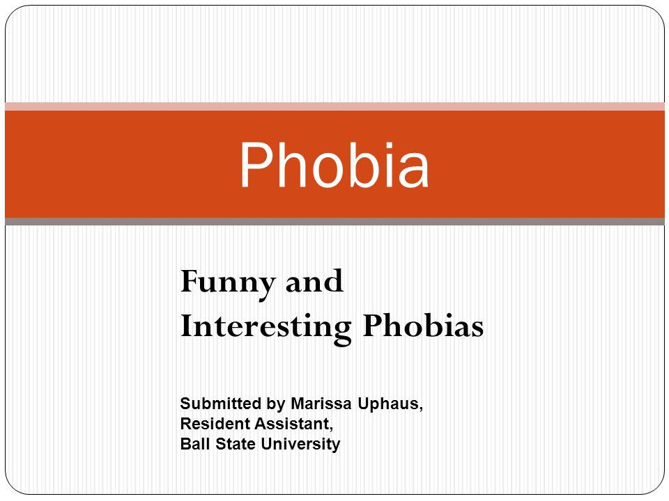 Phobia Funny and Interesting Phobias