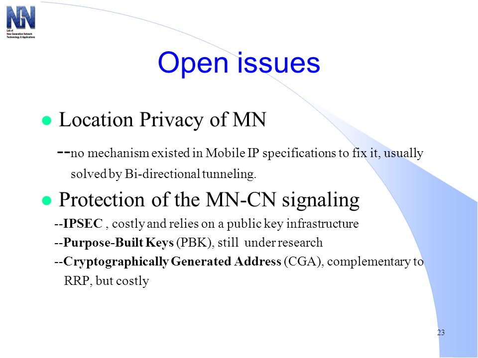 Open issues Location Privacy of MN