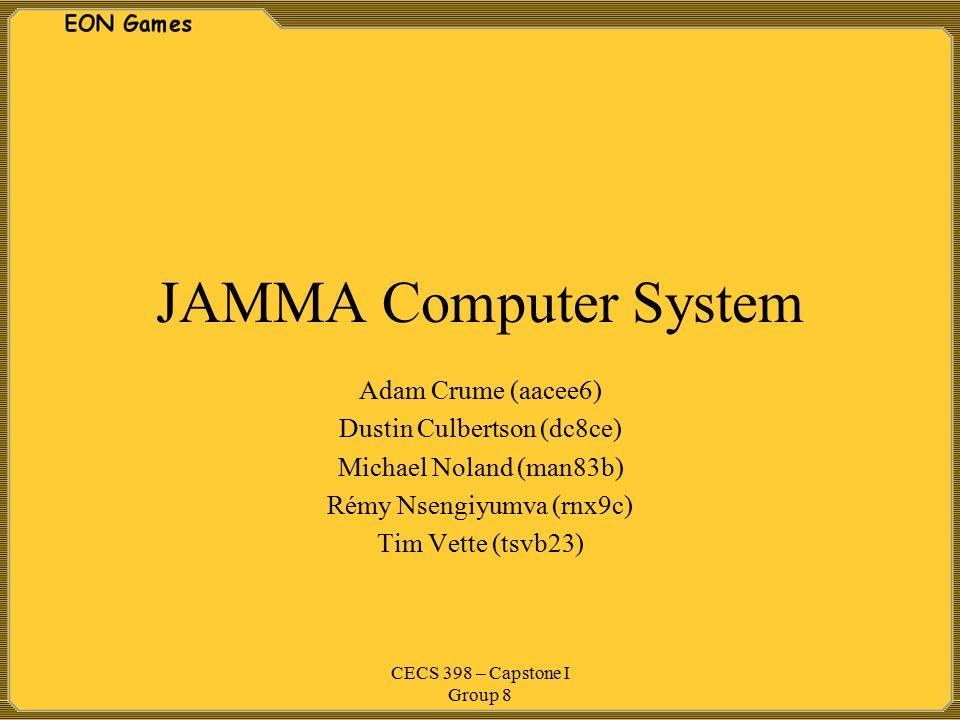 JAMMA Computer System Adam Crume (aacee6) Dustin Culbertson (dc8ce)