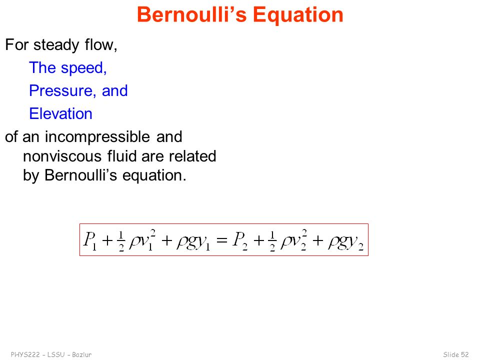 Bernoulli's Equation For steady flow, The speed, Pressure, and