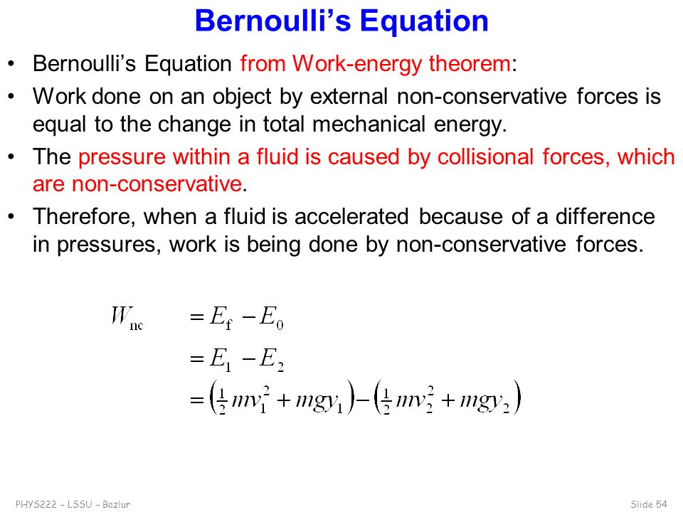 Bernoulli's Equation Bernoulli's Equation from Work-energy theorem: