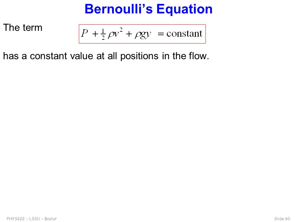 Bernoulli's Equation The term