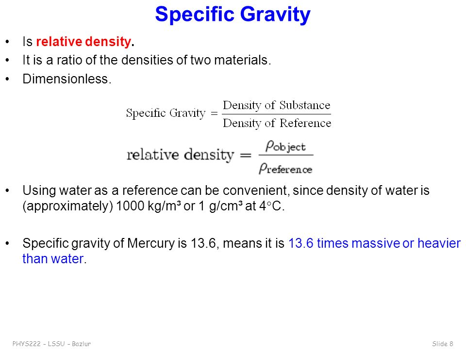 Specific Gravity Is relative density.