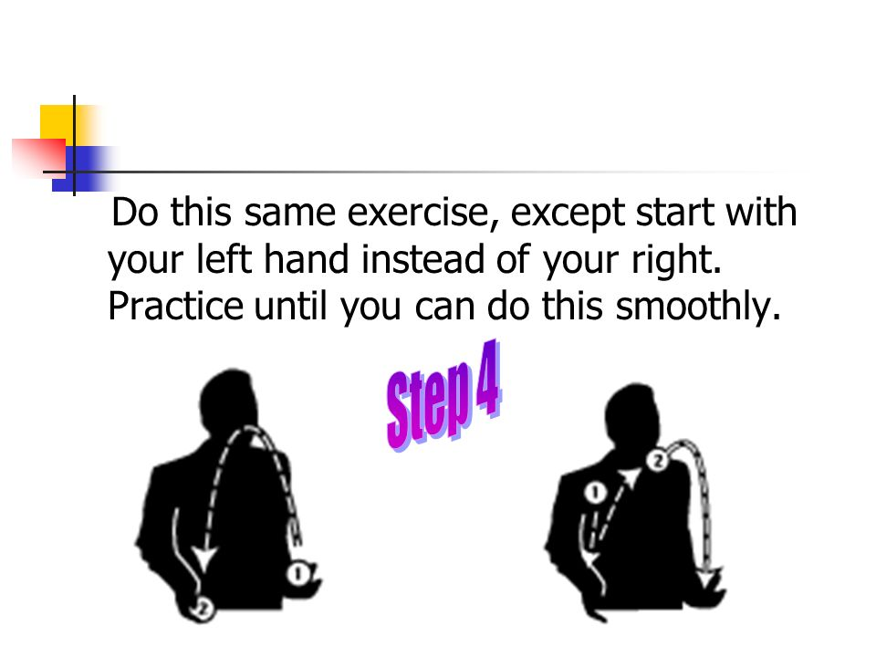 Do this same exercise, except start with your left hand instead of your right. Practice until you can do this smoothly.