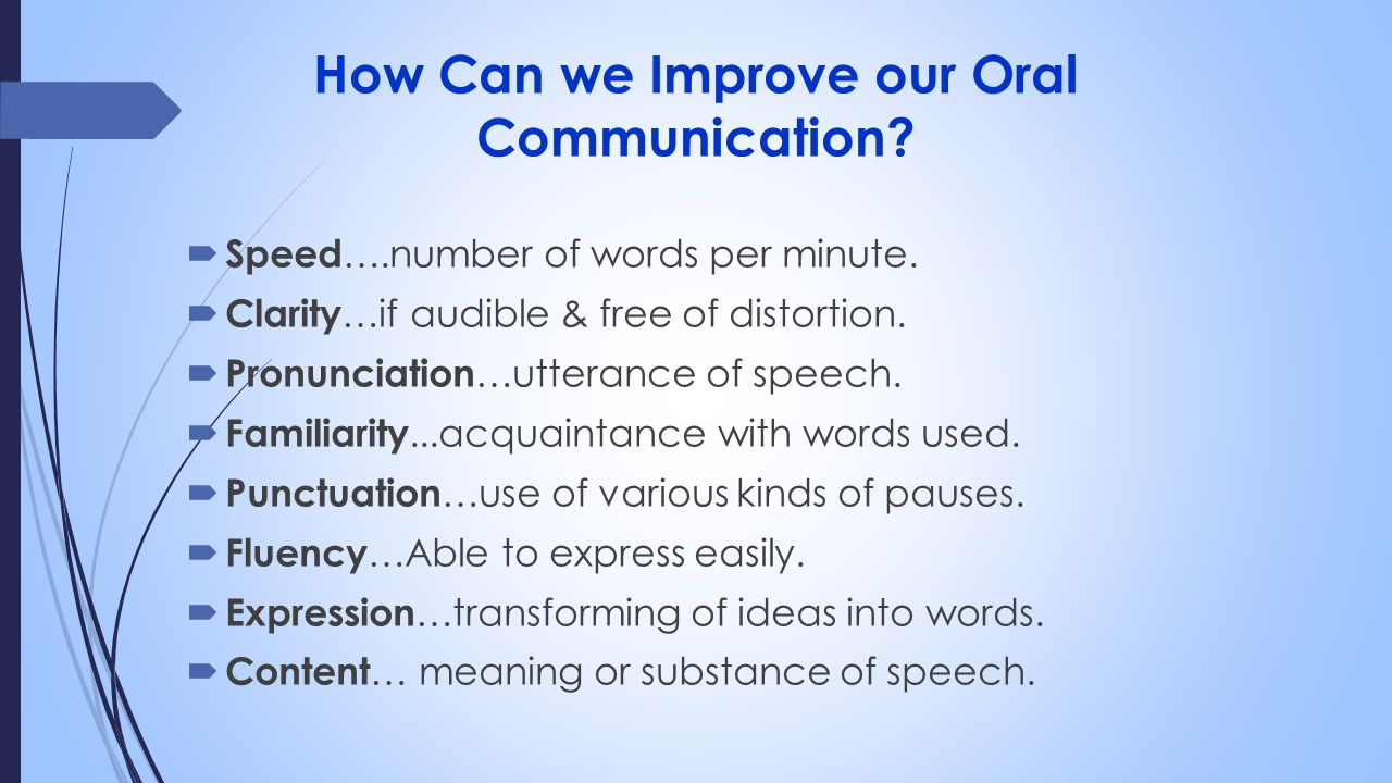 how does listening affect oral communication Here are the top 10 communication skills that employers look for, and tips for how  to  being a good listener is one of the best ways to be a good communicator   good verbal communication means saying just enough – don't talk too much or.