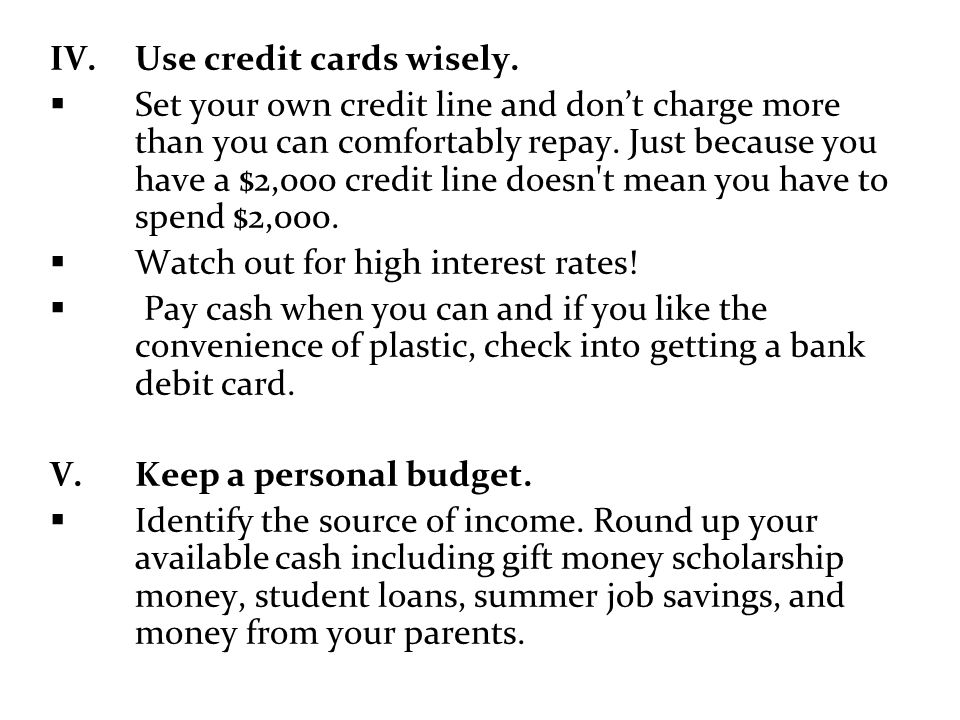 Use credit cards wisely.