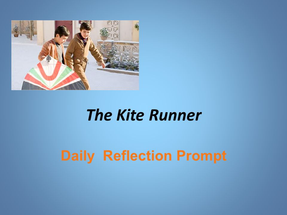 the kite runner reflection The kite runner is a novel by khaled hosseini the kite runner study guide contains a biography of khaled hosseini, 100 quiz questions, a list of major themes, characters, and a full summary and an.