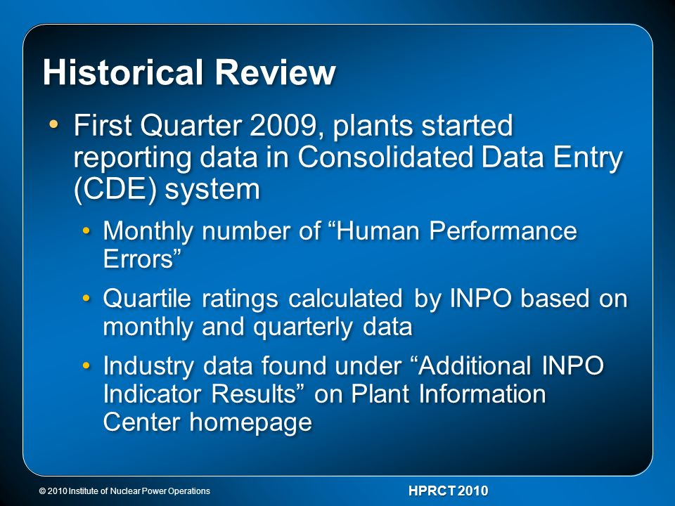 Historical Review First Quarter 2009, plants started reporting data in Consolidated Data Entry (CDE) system.