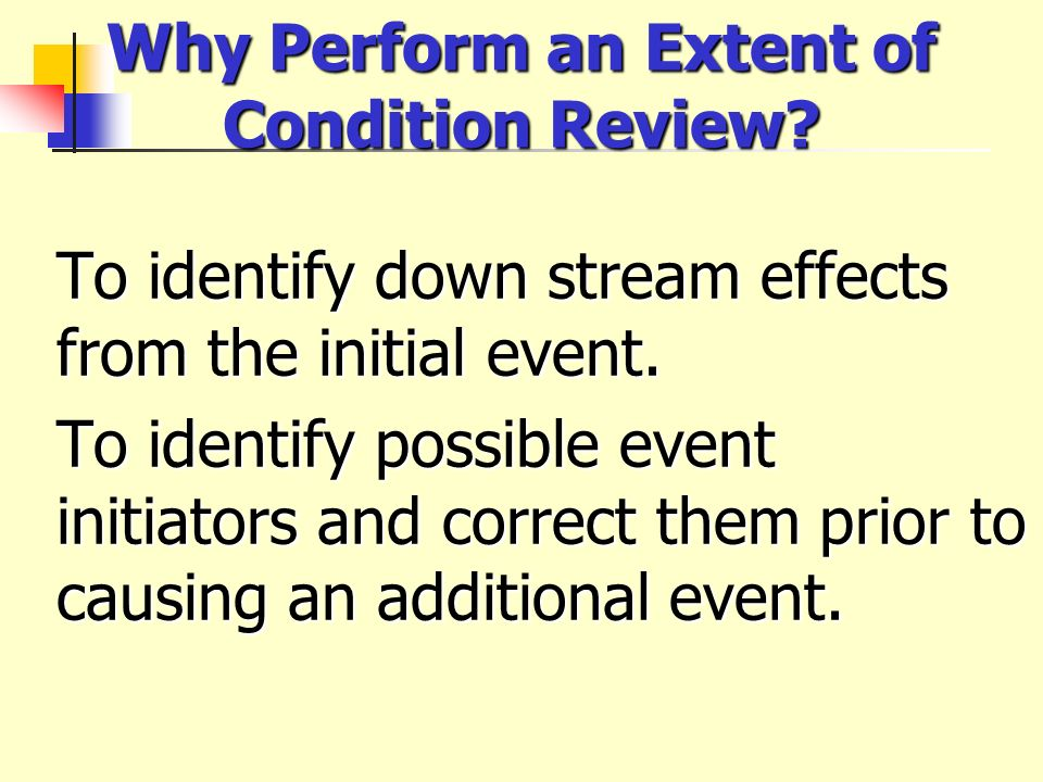Why Perform an Extent of Condition Review