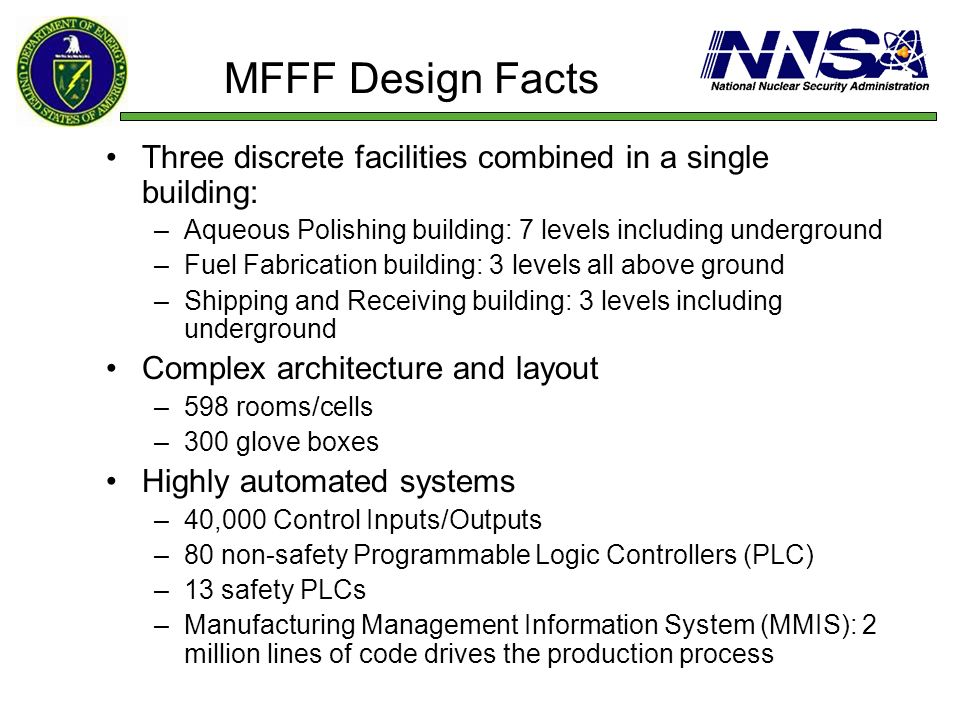 MFFF Design Facts Three discrete facilities combined in a single building: Aqueous Polishing building: 7 levels including underground.
