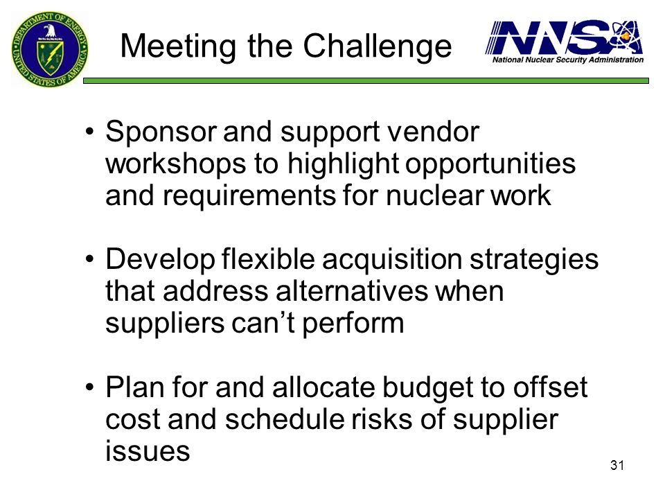 Meeting the Challenge Sponsor and support vendor workshops to highlight opportunities and requirements for nuclear work.