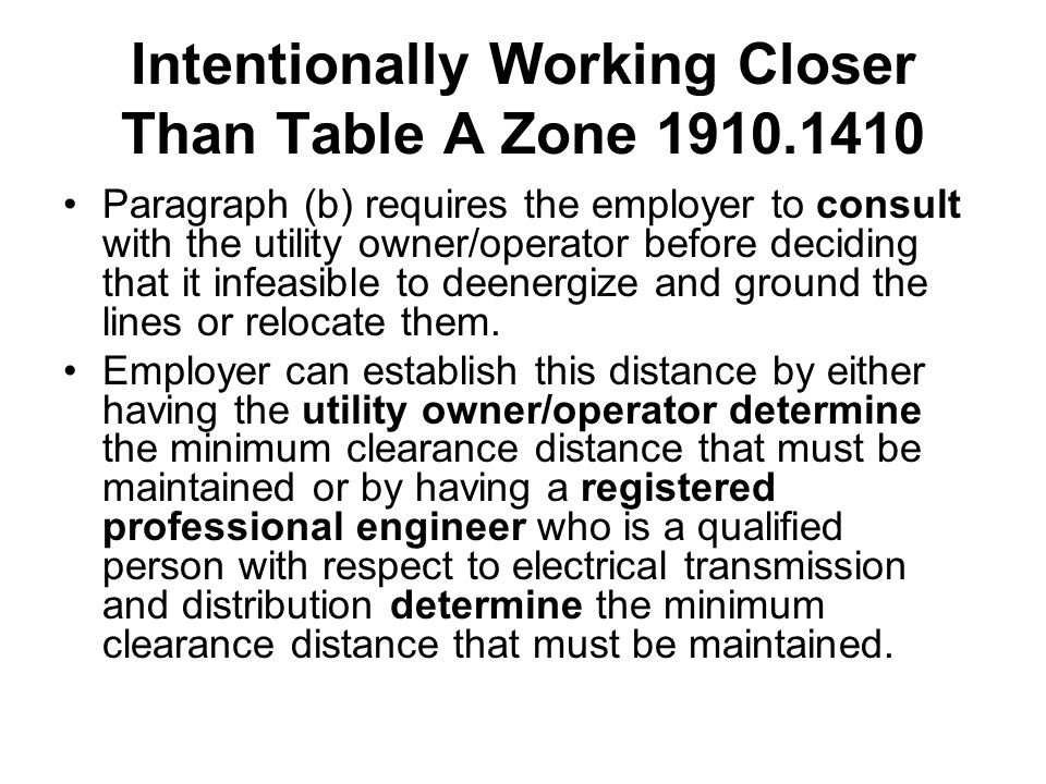 Intentionally Working Closer Than Table A Zone 1910.1410