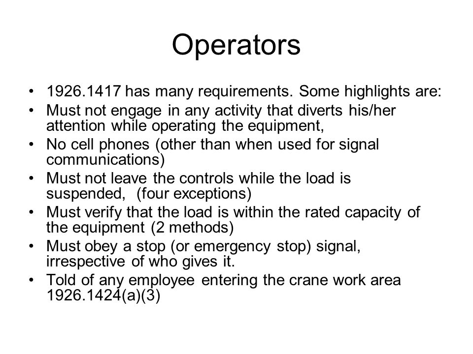Operators 1926.1417 has many requirements. Some highlights are: