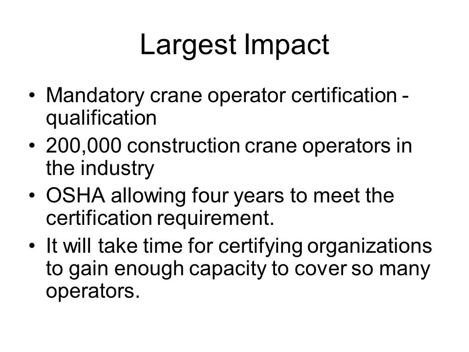 Largest Impact Mandatory crane operator certification - qualification