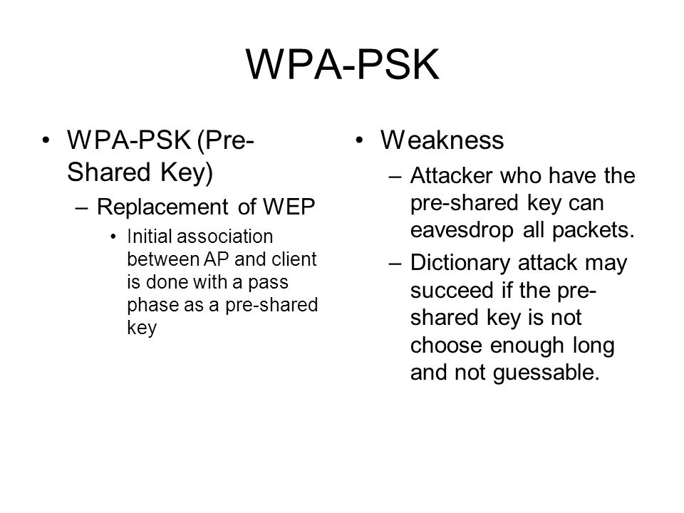 WPA-PSK WPA-PSK (Pre-Shared Key) Weakness