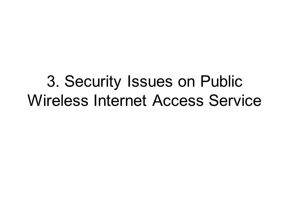 3. Security Issues on Public Wireless Internet Access Service