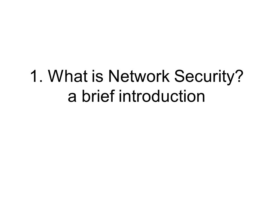 1. What is Network Security a brief introduction