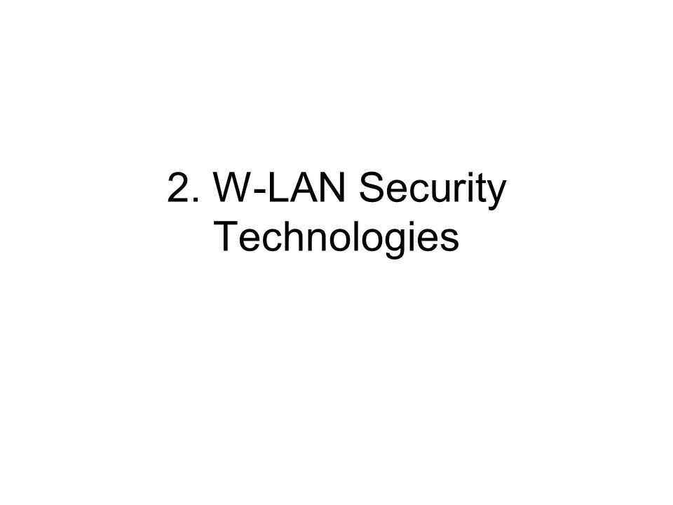 2. W-LAN Security Technologies