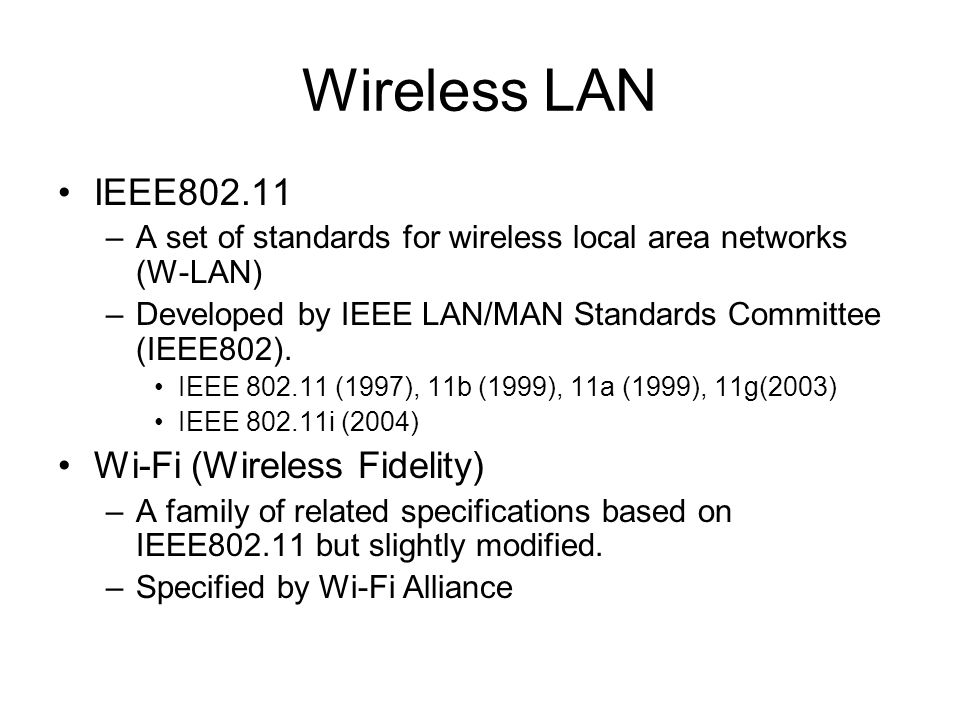 Wireless LAN IEEE802.11 Wi-Fi (Wireless Fidelity)