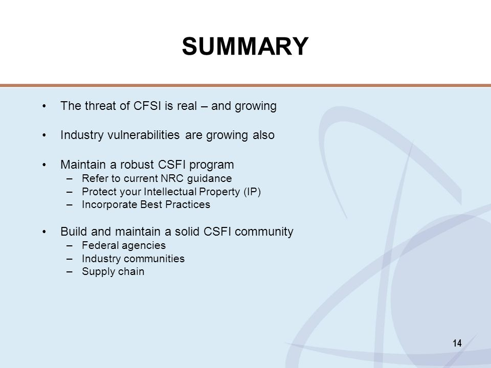 SUMMARY The threat of CFSI is real – and growing