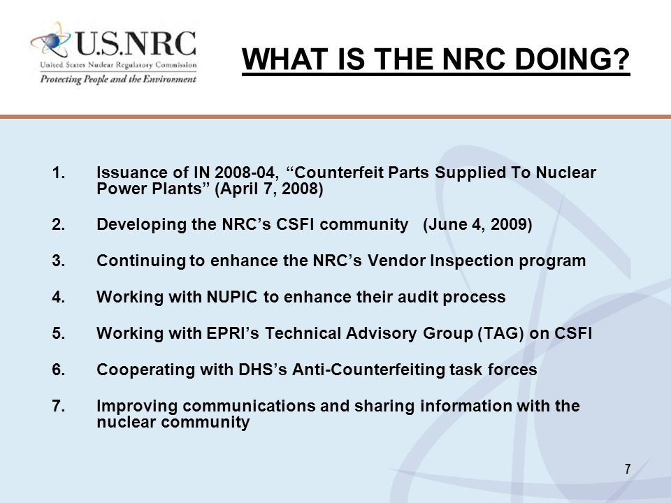 WHAT IS THE NRC DOING Issuance of IN 2008-04, Counterfeit Parts Supplied To Nuclear Power Plants (April 7, 2008)