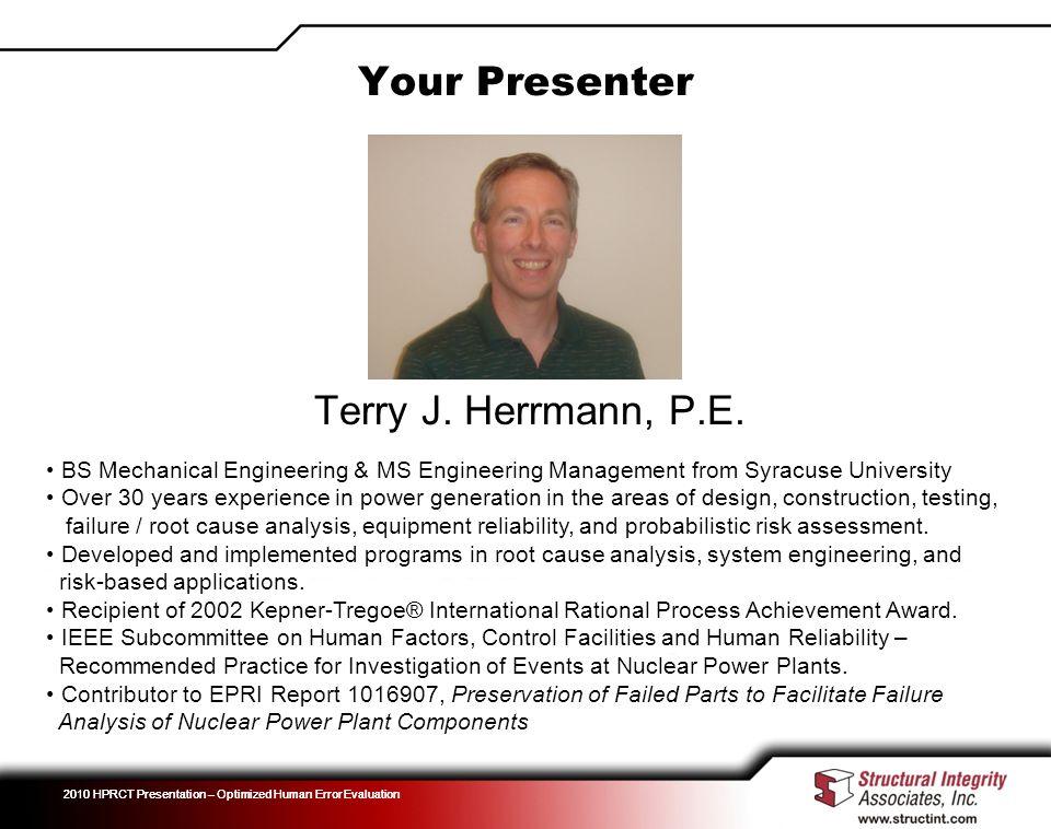 Your Presenter Terry J. Herrmann, P.E.