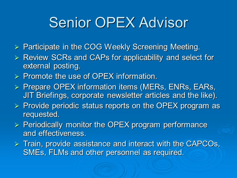 Senior OPEX Advisor Participate in the COG Weekly Screening Meeting.