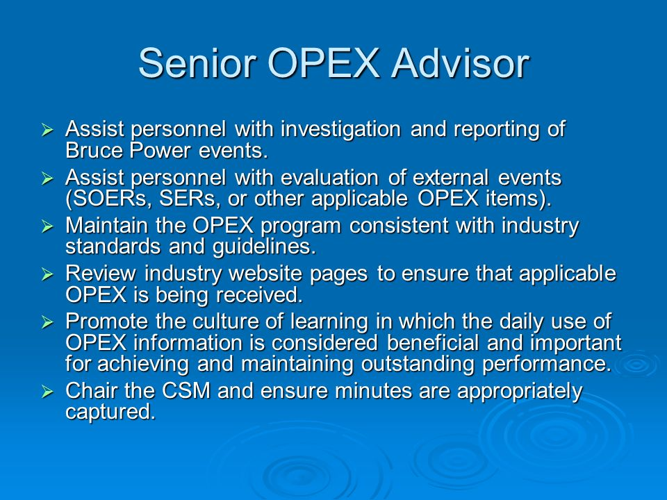Senior OPEX Advisor Assist personnel with investigation and reporting of Bruce Power events.