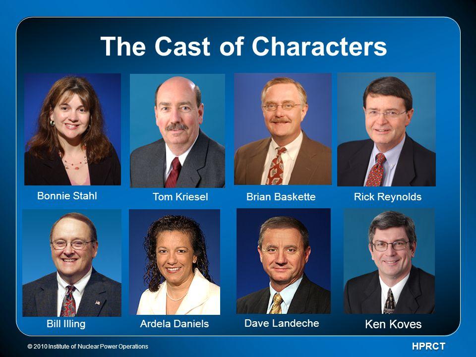 The Cast of Characters Ken Koves Bonnie Stahl Tom Kriesel