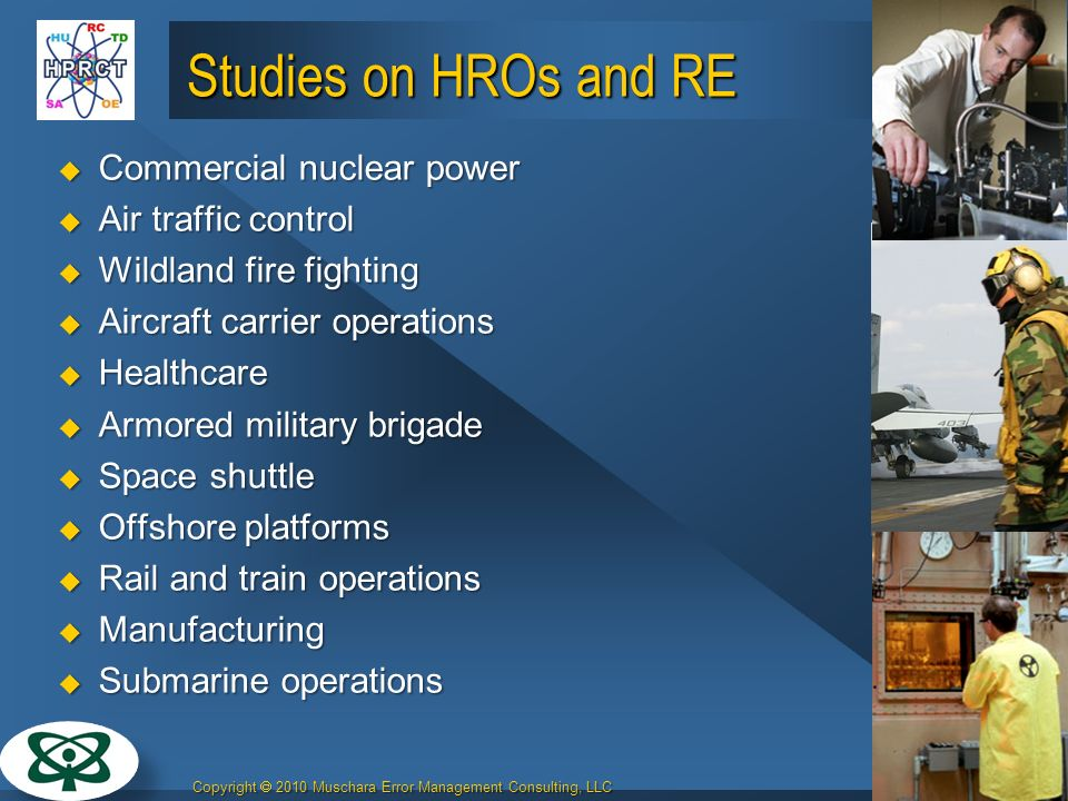 Studies on HROs and RE Commercial nuclear power Air traffic control