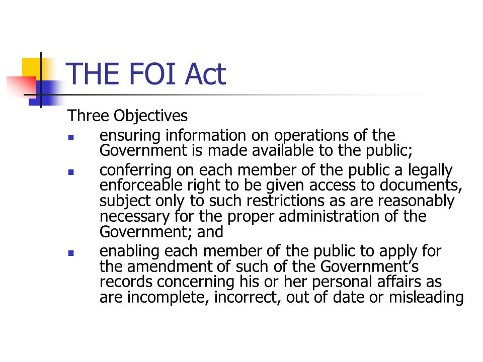 THE FOI Act Three Objectives