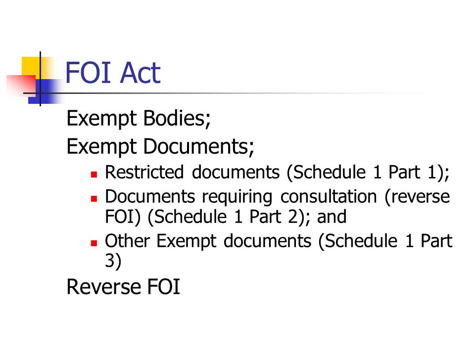 FOI Act Exempt Bodies; Exempt Documents; Reverse FOI