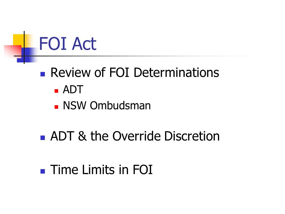 FOI Act Review of FOI Determinations ADT & the Override Discretion