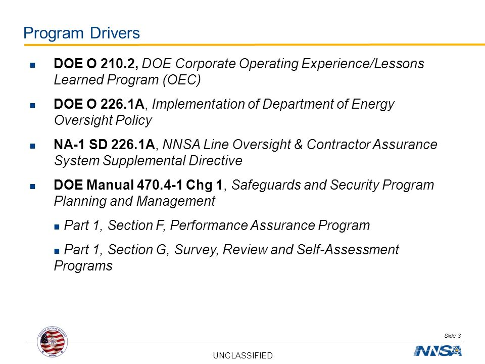 Program Drivers DOE O 210.2, DOE Corporate Operating Experience/Lessons Learned Program (OEC)