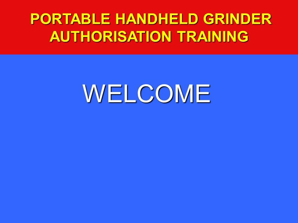 PORTABLE HANDHELD GRINDER AUTHORISATION TRAINING