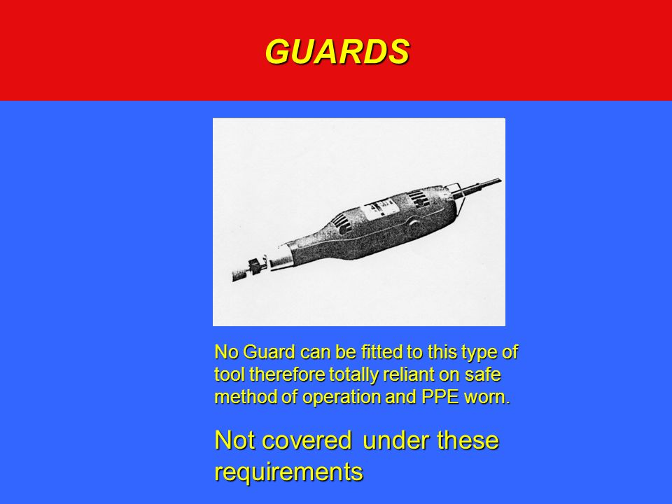 GUARDS Not covered under these requirements