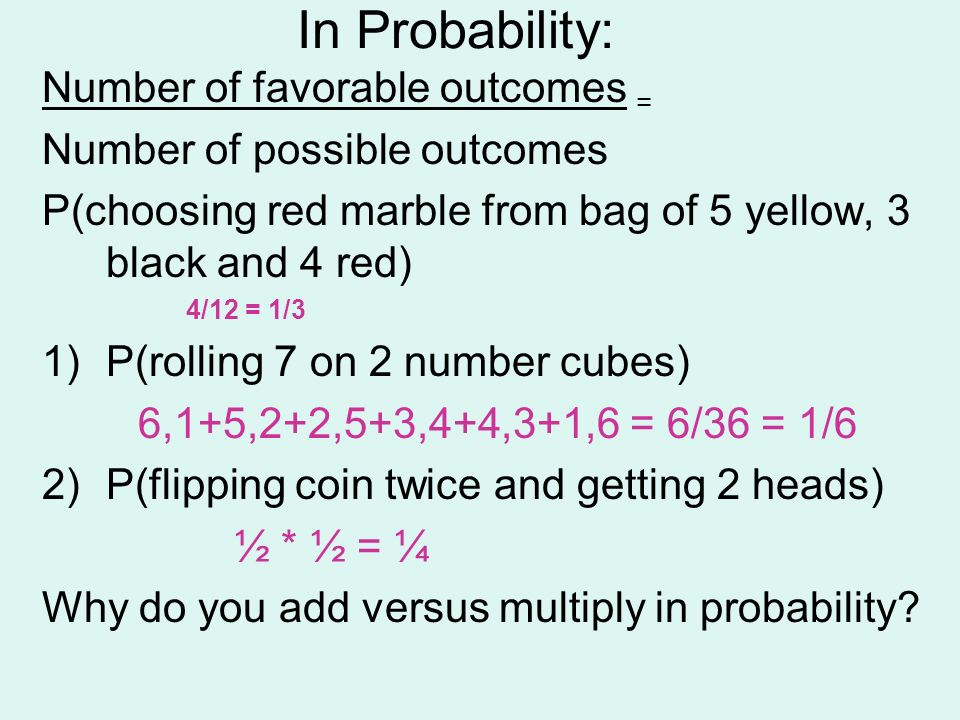 In Probability: Number of favorable outcomes =