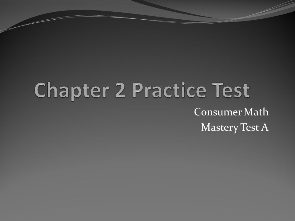 Consumer Math Mastery Test A - ppt download
