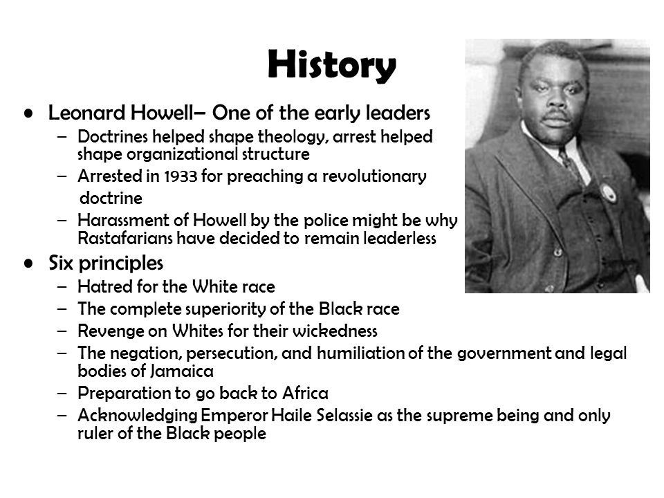 History Leonard Howell– One of the early leaders Six principles