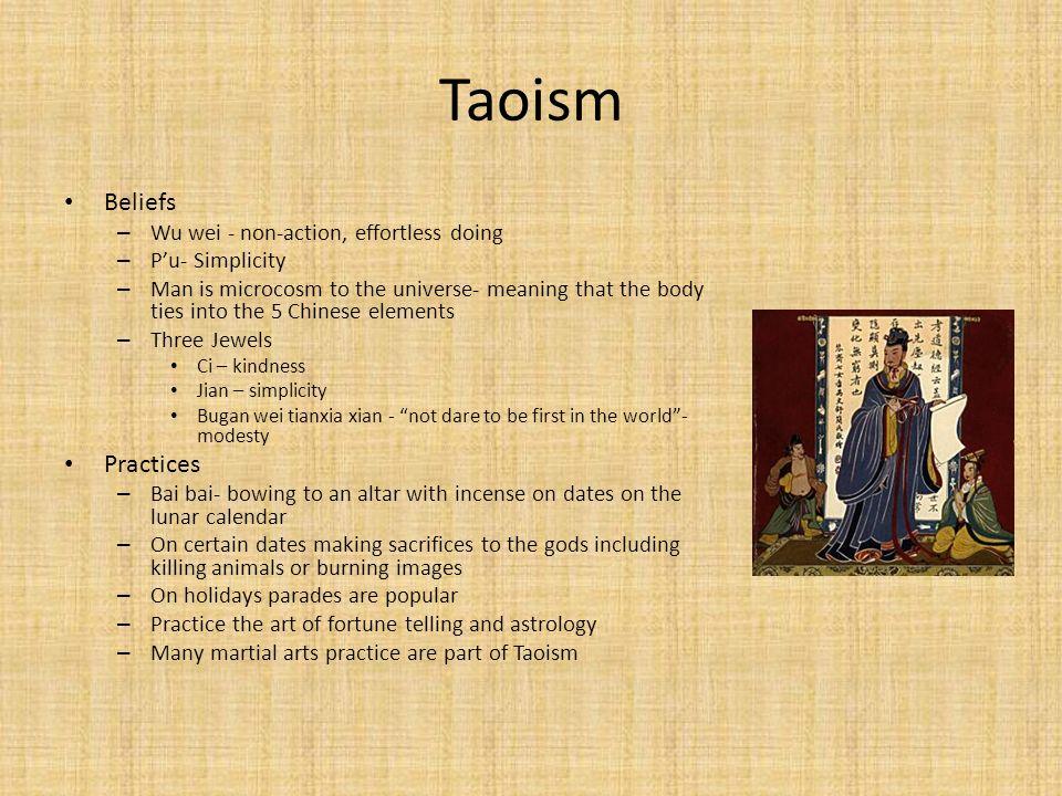Taoism Beliefs Practices Wu wei - non-action, effortless doing
