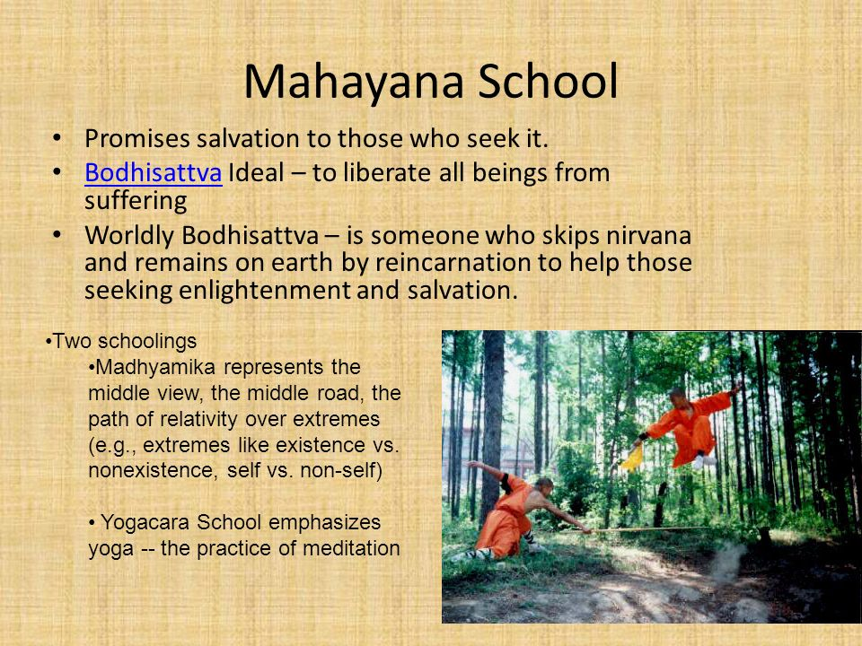 Mahayana School Promises salvation to those who seek it.