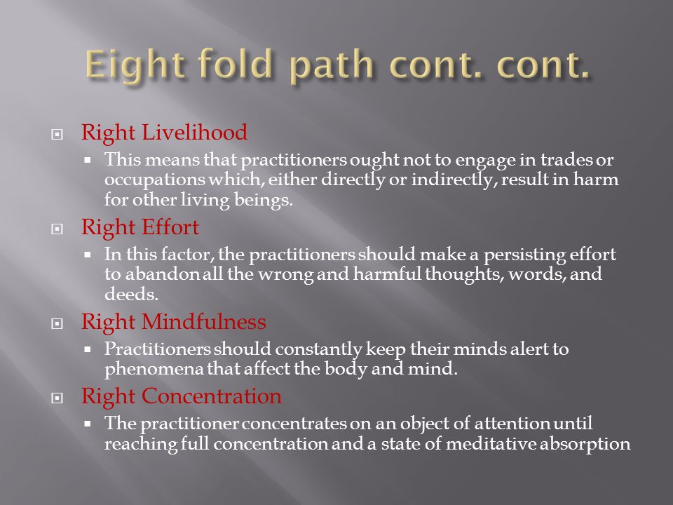Eight fold path cont. cont.