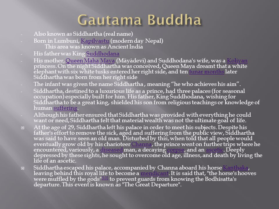 Gautama Buddha Also known as Siddhartha (real name)