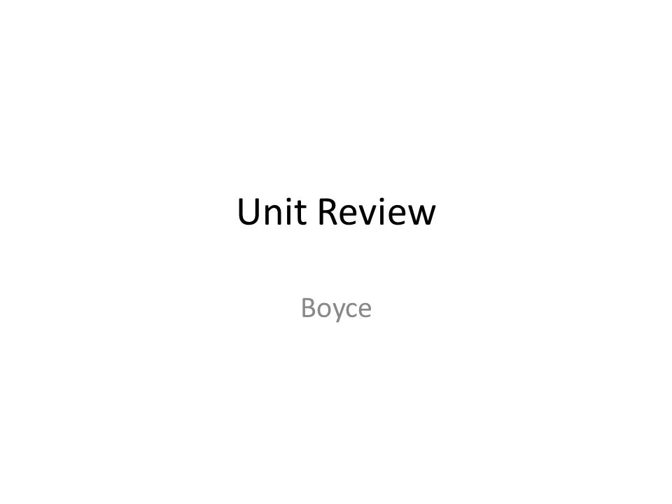 Unit Review Boyce