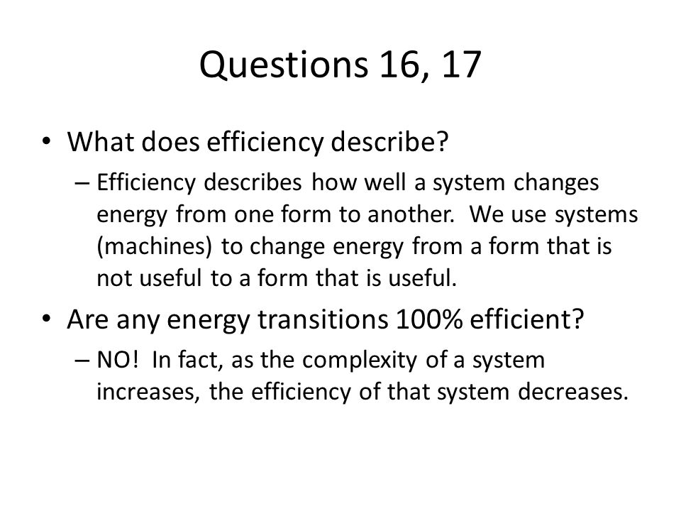 Questions 16, 17 What does efficiency describe