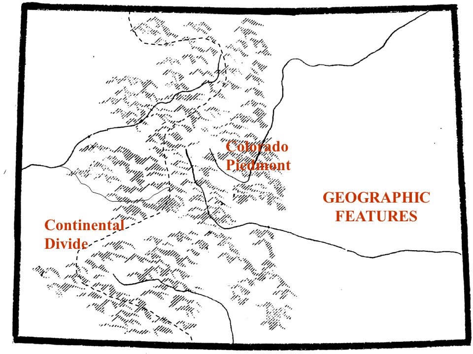 Colorado Piedmont GEOGRAPHIC FEATURES Continental Divide