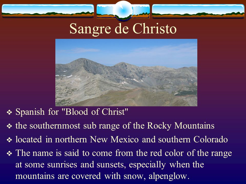Sangre de Christo Spanish for Blood of Christ