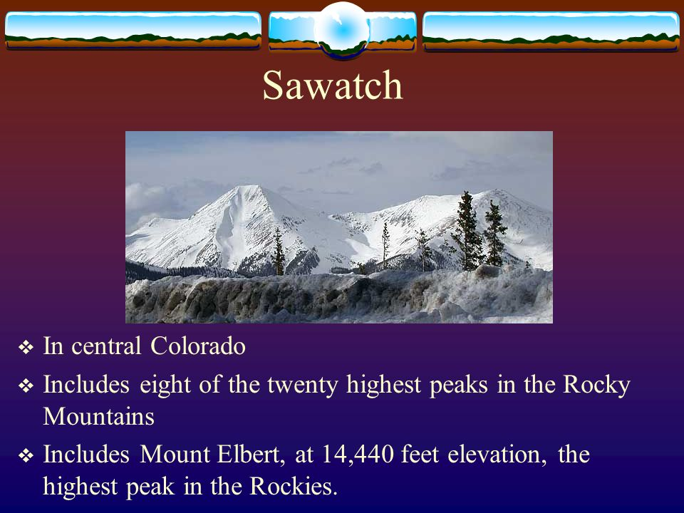Sawatch In central Colorado