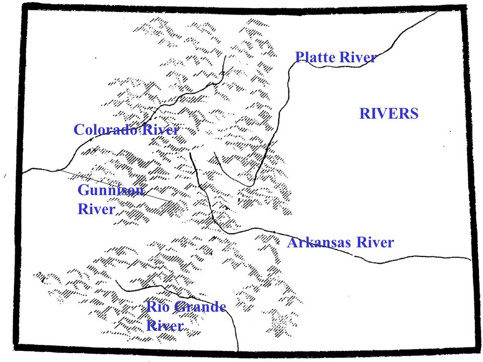 Platte River RIVERS Colorado River Gunnison River Arkansas River Rio Grande River